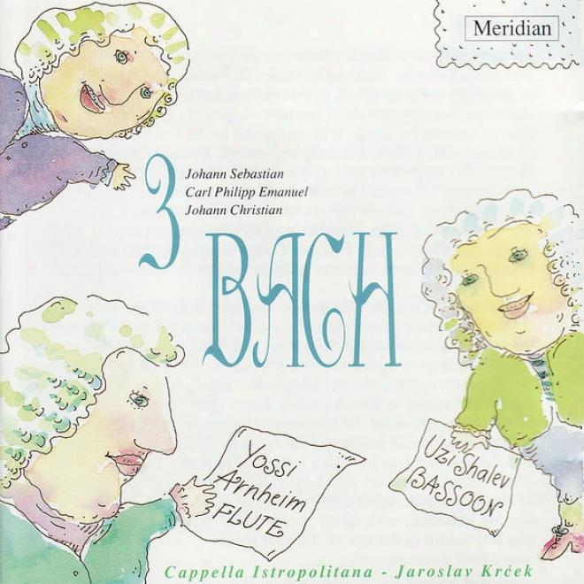 3 Bach: Johann Sebastian Bach, Carl Philipp Emanue Bach, Johann Christian Bach