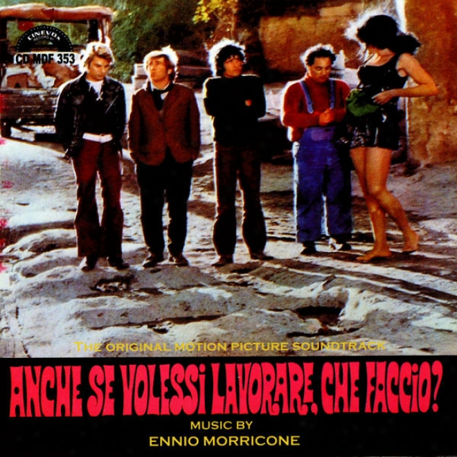 Anche Se Volessi Lavorare, Che Faccio? - The Original Motion Picture Soundtrack