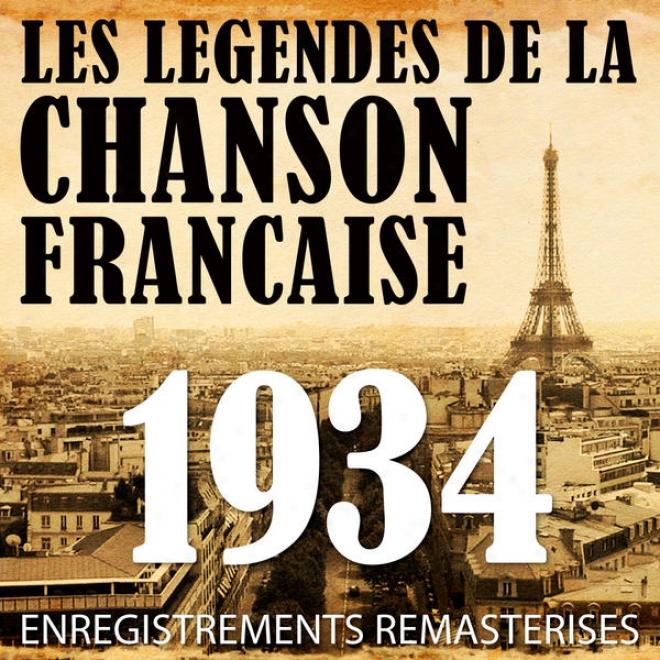 Annã©e 1934 - Les Lã©gendes De La Chanson Franã§aise (french Music Legends Of The 30's)