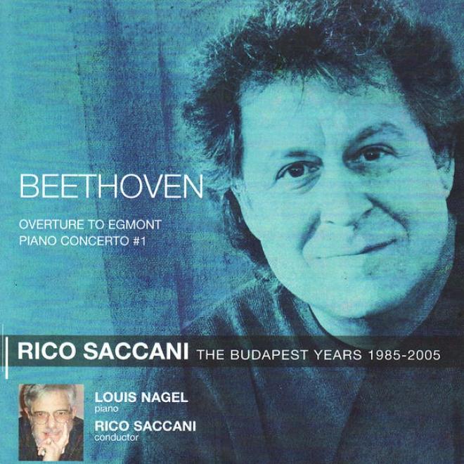 Beethovne: Overture To Egmont, Op. 84, Piano Concerto No. 1 In C Major, Op.15