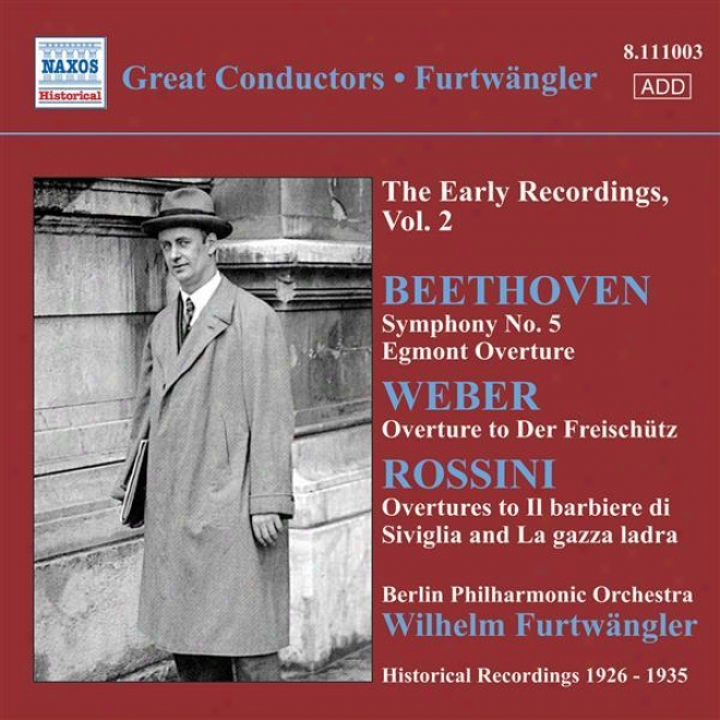 Beethoven: Symphony No. 5 / Egmont Orchestral introduction to an opera / Weber: Der Freischutz Overture( furtwangler, Early Recordings, Vol. 2) (1926-1935)