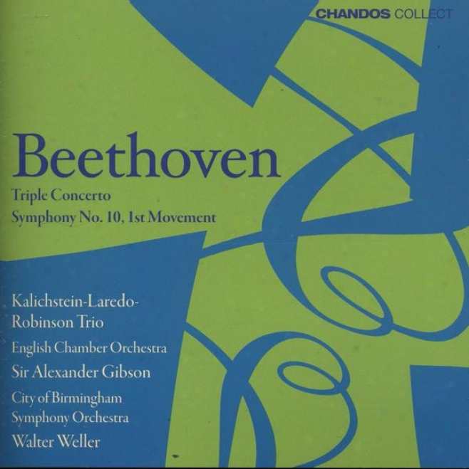 Beethoven:  Triple Concerto In C For Piano, Violin & Cello, Op. 56; Symphony No. 10:-First Movement