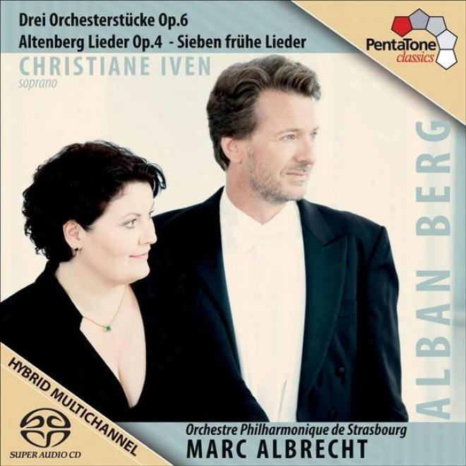 Berg, A.: 3 Stucke / 5 Altenberglieder / 7 Fruhe Lieder / Strauss Ii: Wein, Weib Und Gesahg (c. Iven, Strasbourg Philharmonic, M.