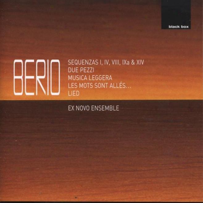 Berio:  Sequenzas I, Iv, Viii, Ixa & Xiv; Du ePezzi; Musica Leggera; Les Mots Sont Alles; Lied