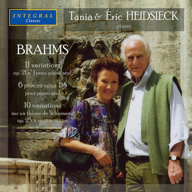 Brahms: 11 Variations Op 21, 6 Pieces, 10 Variations On A Theme By Schumann