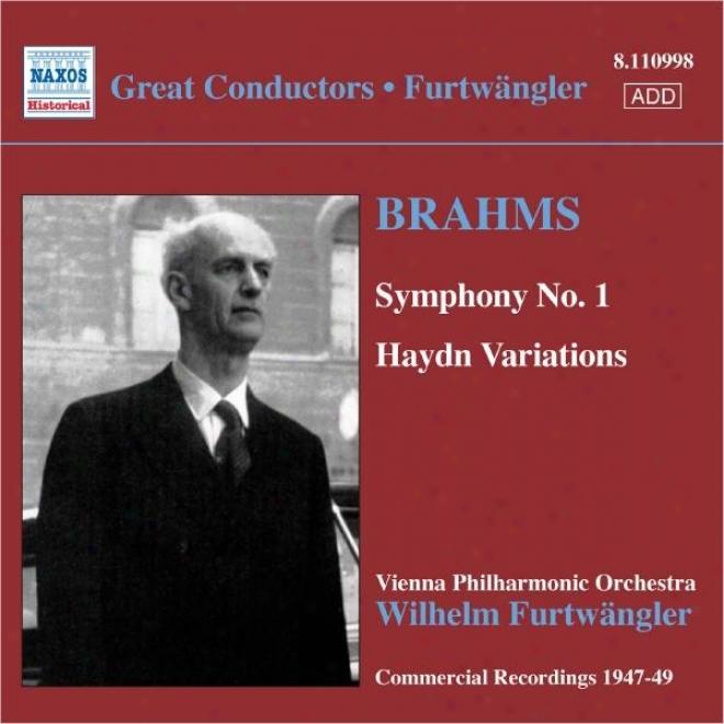 Brahms: Symphony No. 1 / Haydn Variations (furtwangler, Commercial Recordings 1940-50, Vol. 5)