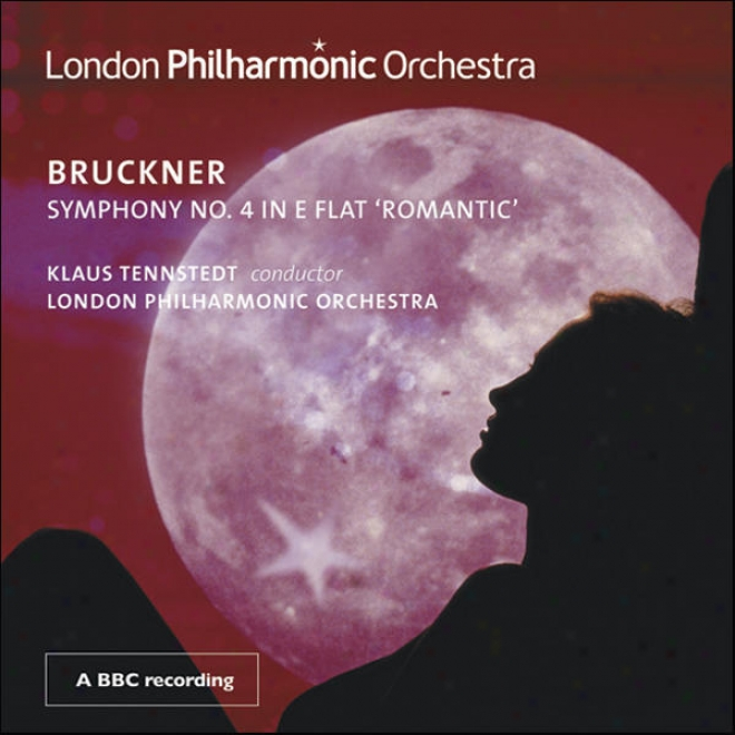 """bruckner, A.: Symphony No. 4, """"romantic"""" (london Philharmonic, Tennstedt)"""
