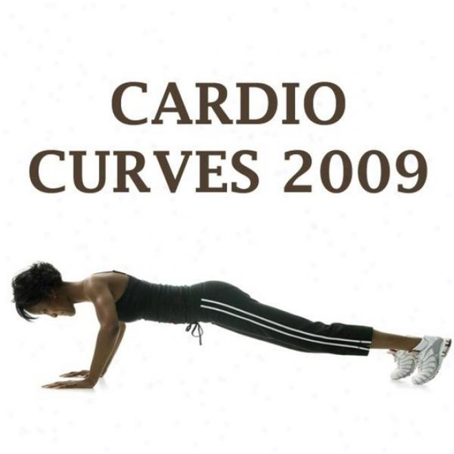 """cardio Curves 2009 Megamix (fitness, Cardio & Aerobics Sessions) """"even 32 Counts"""