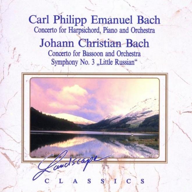 Carl Philipp Emanuel Bach: Konzert Fã¼r Hammerklavier, Cemalo & Orchester & Johann Christian Bach: Konzert Fã¼r Fzgott & Orchester