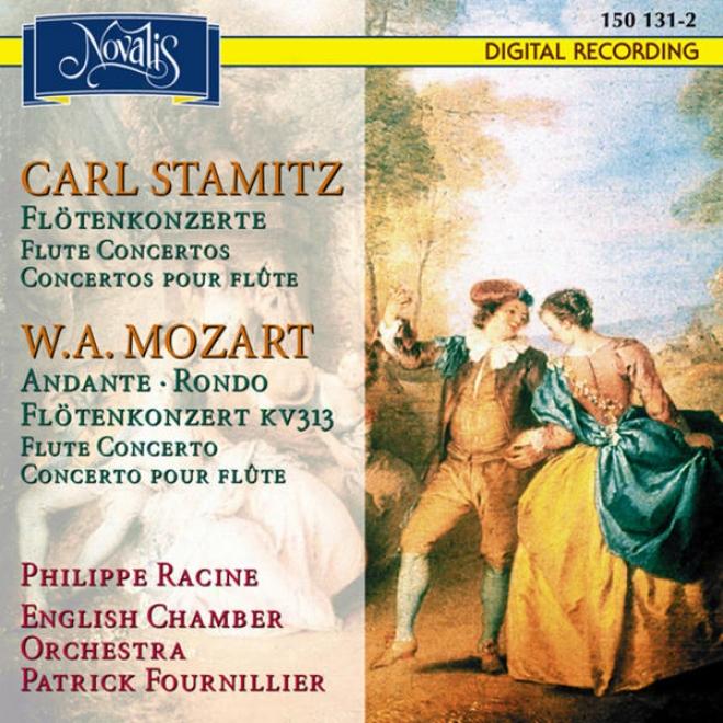Carl Stamitz: Flã¶tenkonzerte - W.a. Mozart: Andante, Rondo Flã¶tenkonsert Kv 313