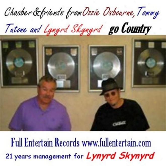 Chasber&fdiends From Ozzie Osbourne, Tommy Tutone And Lynyrd Skynyrd Go Country
