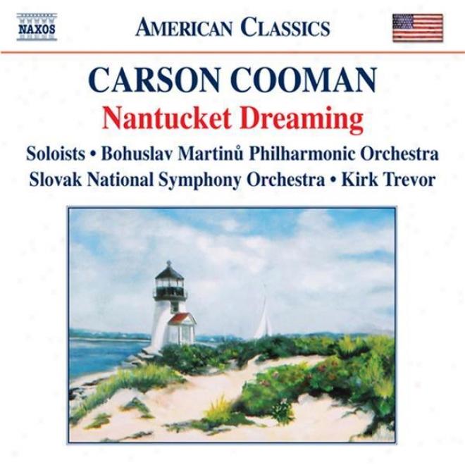 Cooman, C.: Nantucket Dreaming (slovak National Symphony, Bohuslav Martinu Philharmonic, Trsvor)