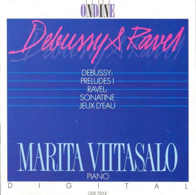 Debussy, C.: Preludes, Book 1 / Ravel, M.: Sinatine / Jeux D'eau (viitasalo)