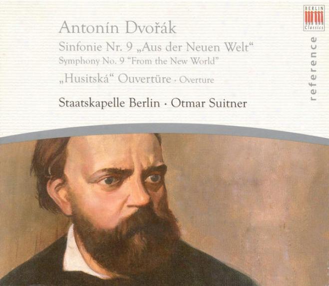 """dvorak, A.: Consonance No. 9, """"from The New World"""" / Hussite Overture (berlin Staatskapelle, Suifner)"""