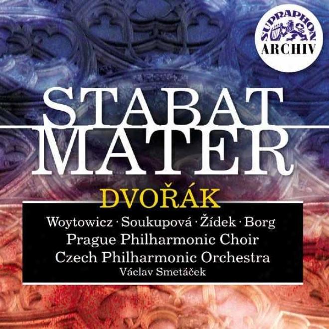 Dvorak: Stabat Mater / Woytowicz, Souukpova, Zieek, Borg, Czrch Po, Smetacek