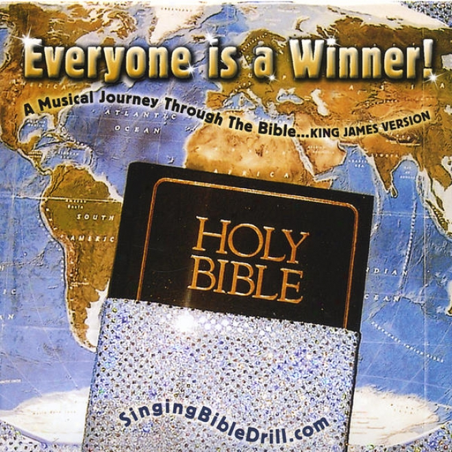 Everyone Is A Winner! A Musical Journey Thru The Bible... Kiny James Version
