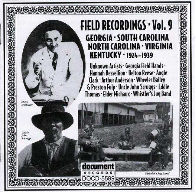 Field Recordings Vol. 9: Georgia, S & N Carolina, Virginia, Kentucky (1924-1939)