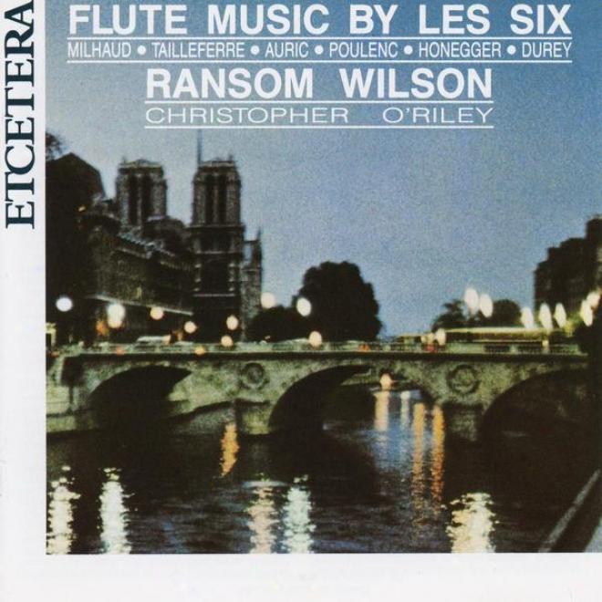 Flite Music By Les Six, Milhaud, Poulenc Honegger, Durey, Tailleferre, Auric