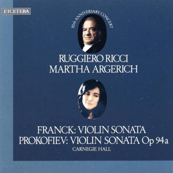 Franck, Violin Sonata & Prokofiev, Violin Sonata Op. 94 A, Live At Carnegie Large room
