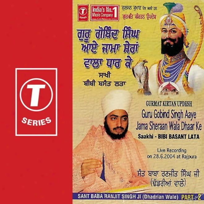 Gurmat Kirtan Updesh Guru Gobind Singh Aaye Jama Sheraan Wala Dhaar Ke Saakhi Bibi Basant Lata (part 2)
