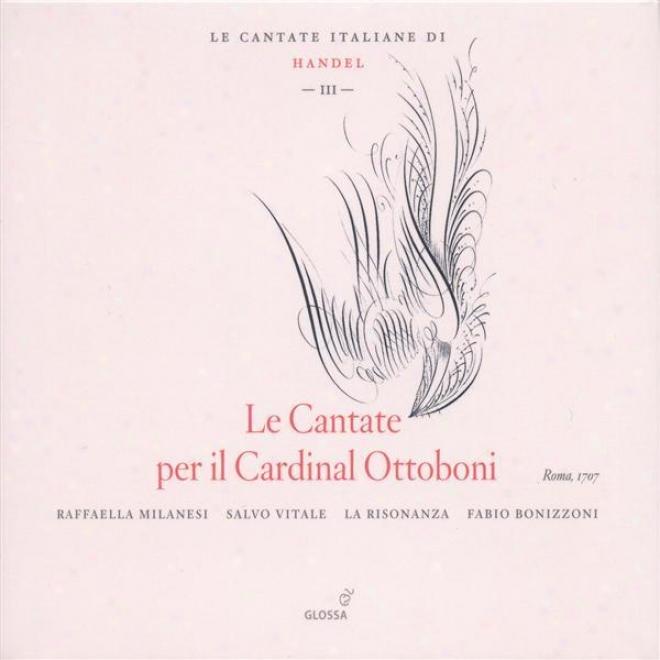 Handel, G.f.: Italian Cantatas, Vol. 3 - Hwv 78, 140, 150, 165 (milanesi, Vitals, La Risonanza)