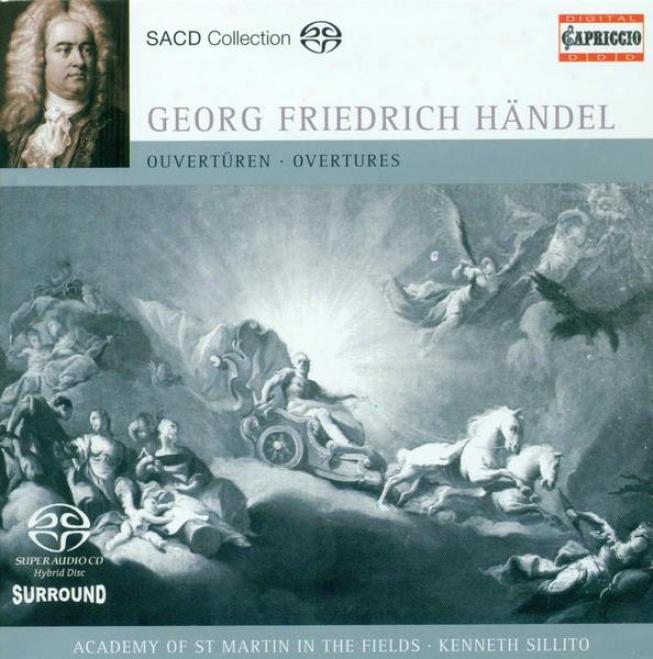Handel, G.f.: Overtu5es - Hwv 5, 6, 34, 33, 38, 67 (academy Of Sg. Martin In The Fields, Sillito)