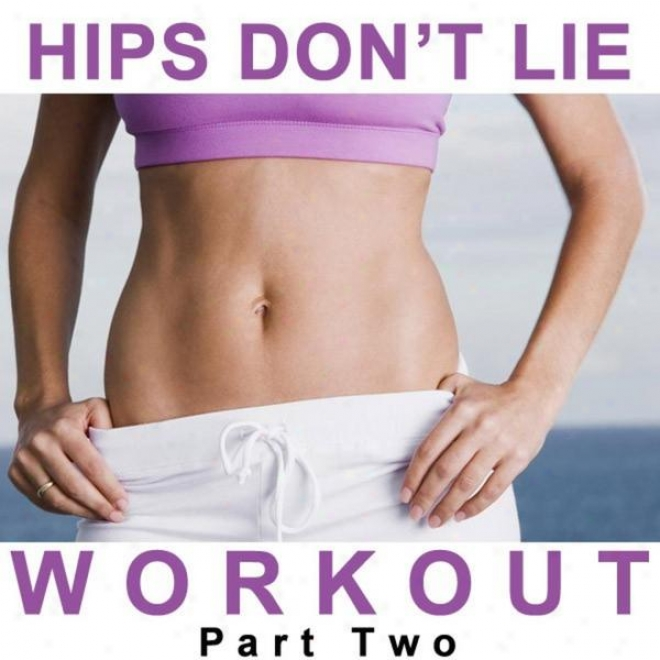 """hips Don't Lie Workout Megamix Part Pair (fitness, Cardio & Aerbic Sessions) """"even 32 Counts"""