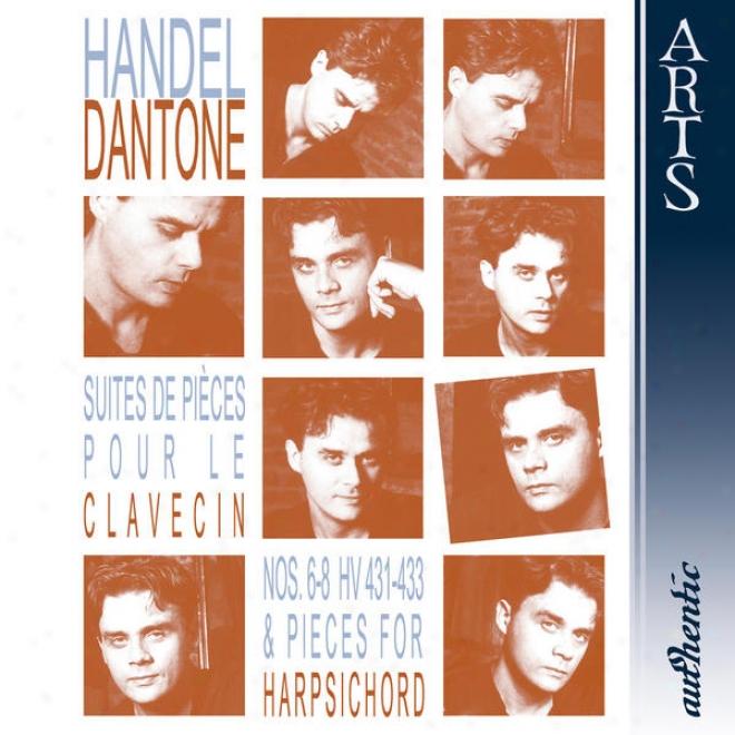 Hã¤ndel: Suites De Piã©ces Pour Le Clavecin Nos. 6-8 Hv 431-433 & Pieces In favor of Harpsichord