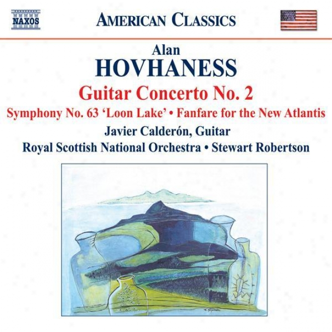Hovhaness: Guitar Concerto None. 2 / Symphony No. 63 / Fanfare For The New Atlantis