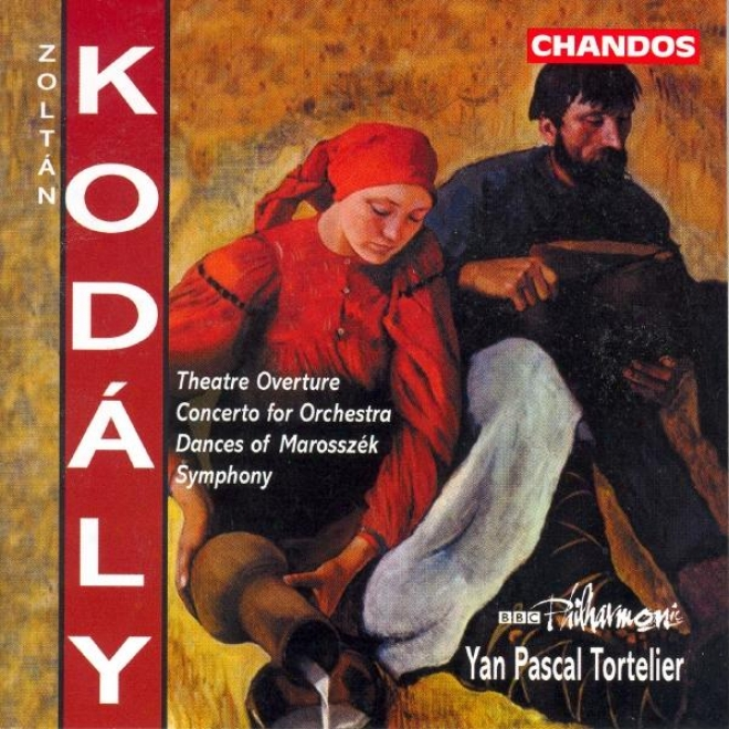Kodaly: Theatre Overture / Concerto In the place of Orchestra / Dances Of Marosszek / Symphony