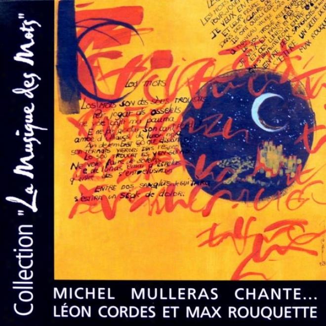 La Musique Des Mots (michel Mulleras Chante, Lã©on Cordes Et Max Rouquette)