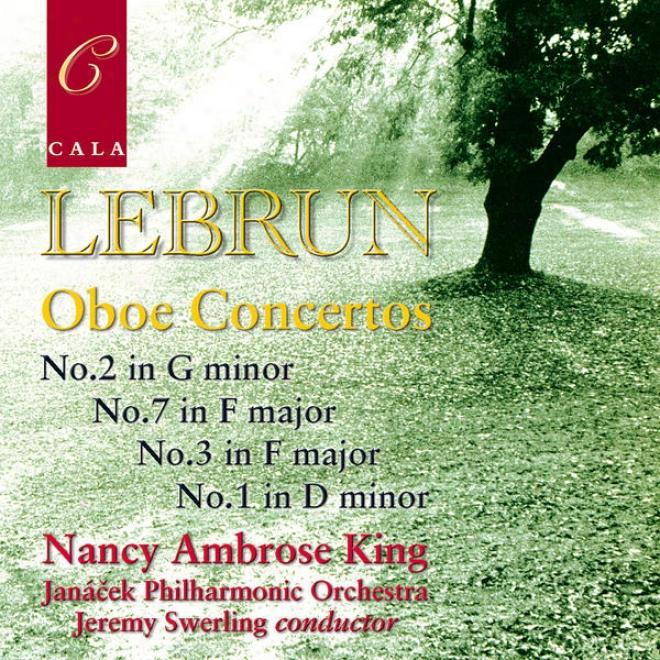 Lebrun: Oboe Concertos No. 2 In G Minor, No.7 In F Major, No. 3 In F Major & No. 1 In D Inconsiderable