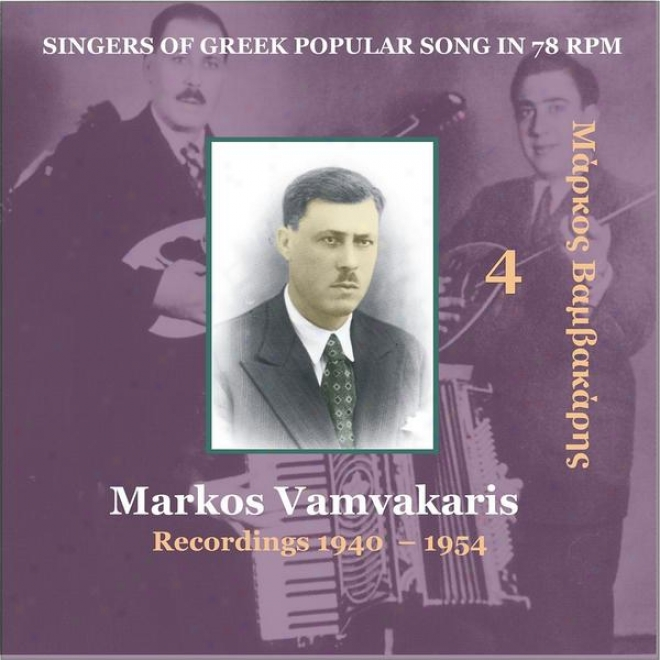 Markos Vamvakaris Vol. 4 / Singers Of Greek Popular Descant In 78 Rpm / Recordings 1940 - 1954