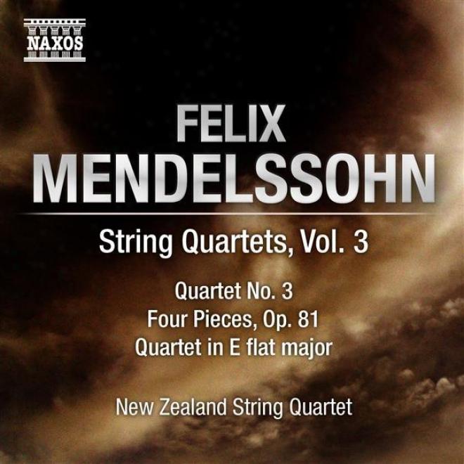 Mendelssogn, Felix: Strin Quartets, Vol. 3 (new Zealand String Quartet) - String Quartet No. 3 / String Quartet In E Flat Major