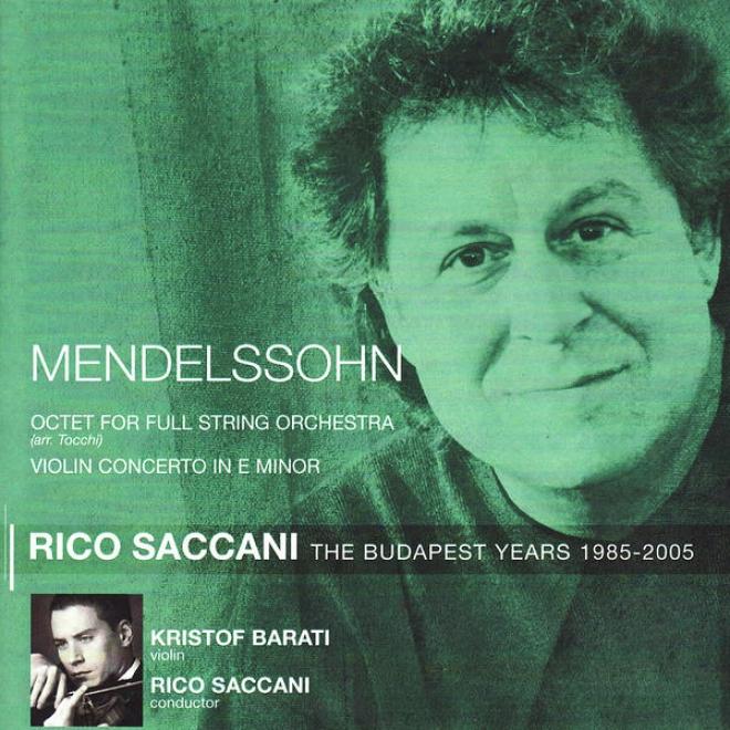 Mendelssohn: Octet For Full String Orchestra, Op. 20, Violin Concerto In E Minor, Op. 64