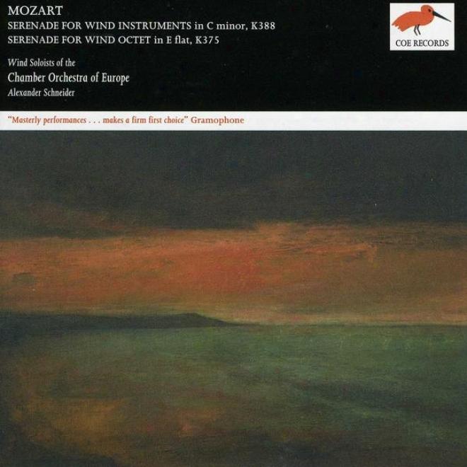 Mozart:  Serenade For Wind Instruments, K 388; Serenade For Breath Octet, K 375