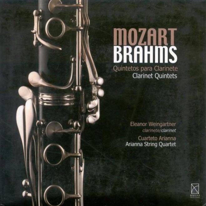 Mozart, W.a.: Clarinet Quintet, K. 581 / Brahms, J.: Clarinet Quintrt, Op. 115 (weingartner, Arianna String Quartet)