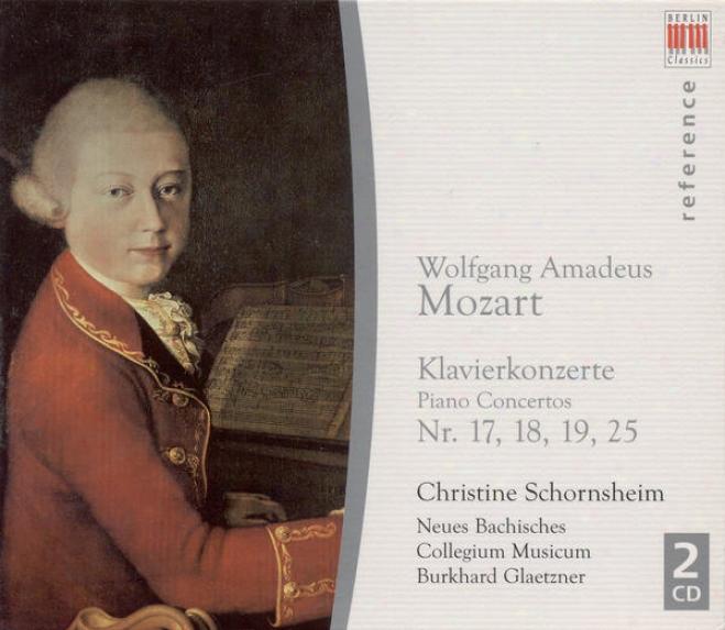 Mozart, W.a.: Piano Concertos Nos. 17, 18, 19, 25 (schornsheim, New Bach Musicum Collegium Leipzig, Glaeztner)