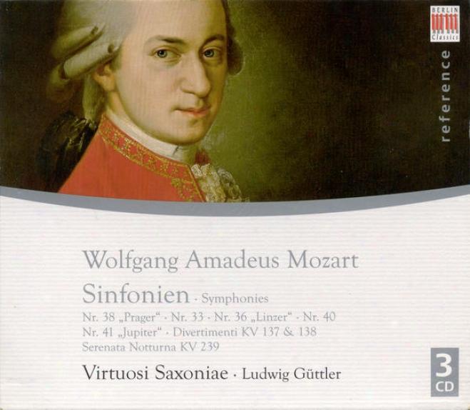 Mozart, W.a.: Symphonies Nos. 33, 36, 38, 40, 41 / Serenat aNotturna, K. 239 / Divertimenti, K. 137 And 138 (virtuosi Saxoniae, Gu