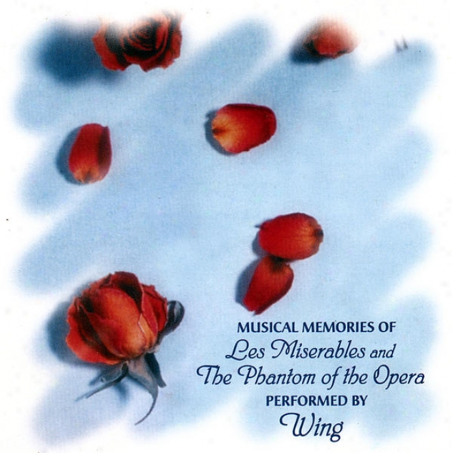 Melodious Memories Of Les Miserables And Phantom Of The Opera Performed In the name of Wing