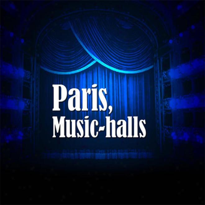 Paris Music-halls: L�empire, L�apollo, L�olympia, L�alhambra, Bobino�