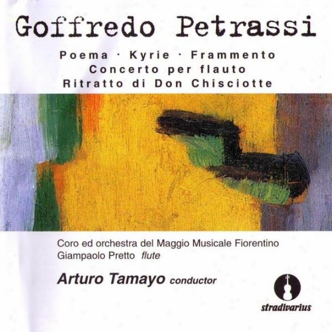 Petrassi: Poeema, Kyrie, Frammento. Concerto By Flauto, Ritratto Di Don Chisciotte
