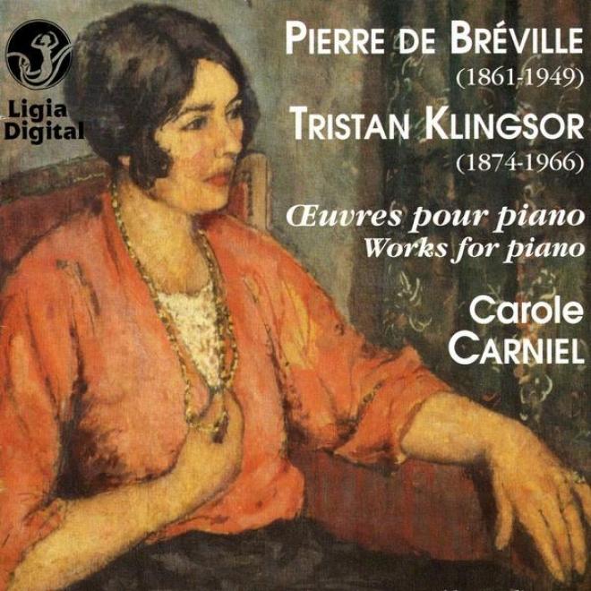 Pierre De Breville,tristan Klingsor, Oeuvres Pour Piano, Woris For Piano, First World Recorcingx