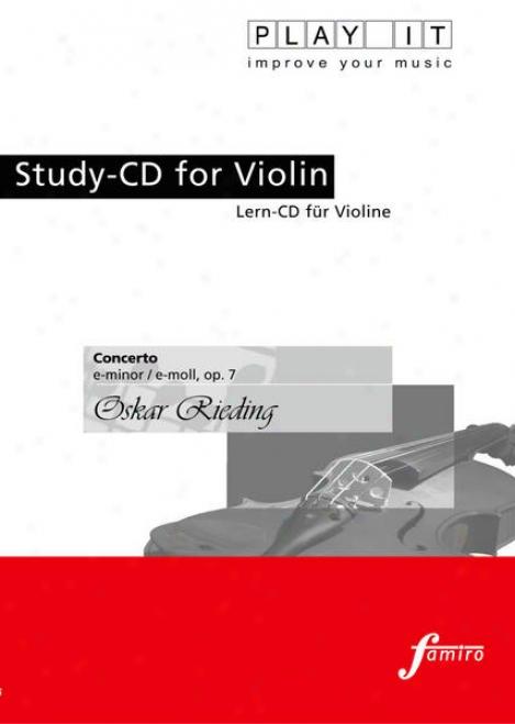 Play It - Study-cd For Violin: Oskar Rieding, Concerto, E Minor / E-moll, Op. 7