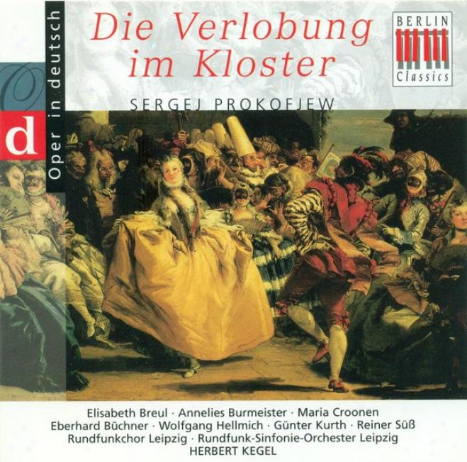 Prokofiev, S.: Betrothal In A Monastery [opera] (highlights) (sung In German) (kegel)