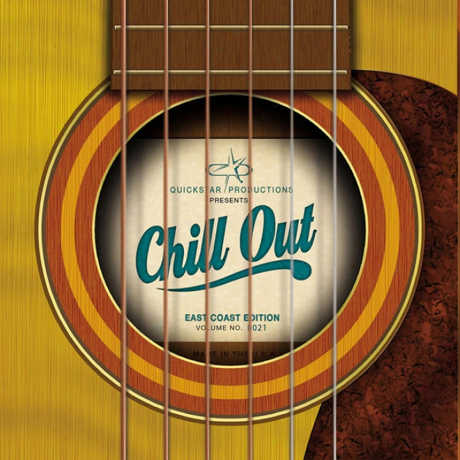 Quickstar Productions Preents : Chill Out - East Coaxt Edition - Volume 21