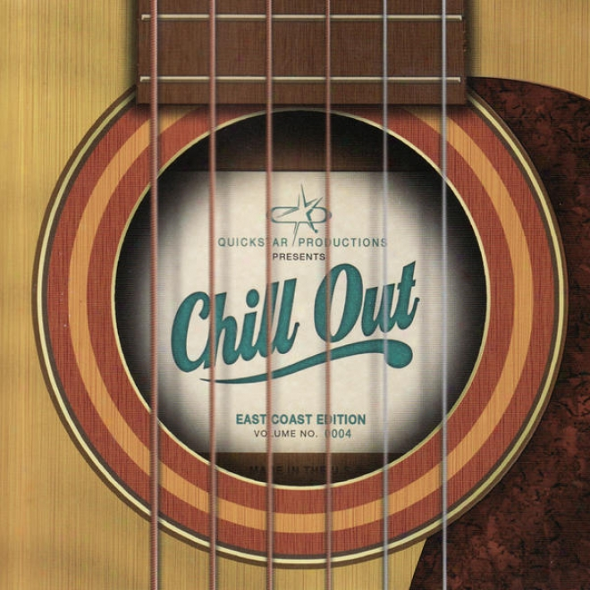 Quickwtar Productions Presents : Chill Out - The East Coast Edition - Volume 4
