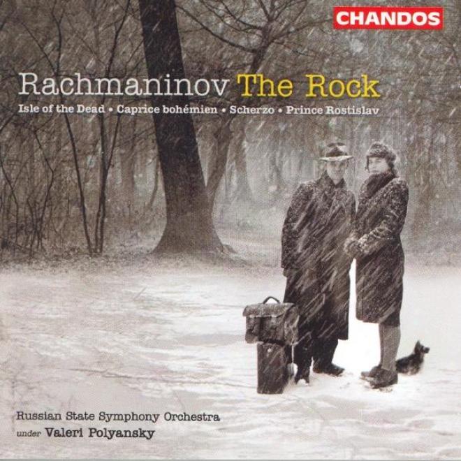 Rachmaninov: Isle Of The Dead (the) / Prinfe Rostislav / Capriccio On Gypsy Themes / The Rock