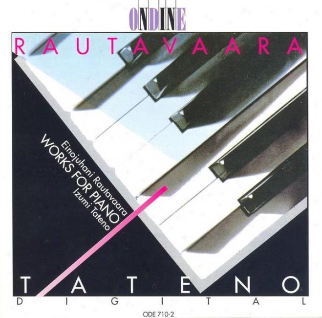Rautavaara, E.: Piano Music - The Fiddlers / Icons / Piano Sonata No. 1 / Etudes (tateno)