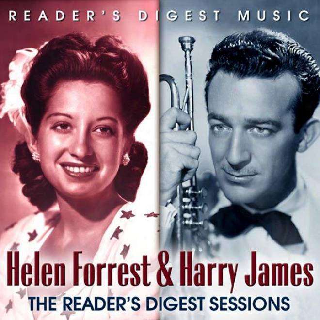 Reader's Digest Music: Helen Forrest & Harry Jamess: The Reader's Abridgment Sessions